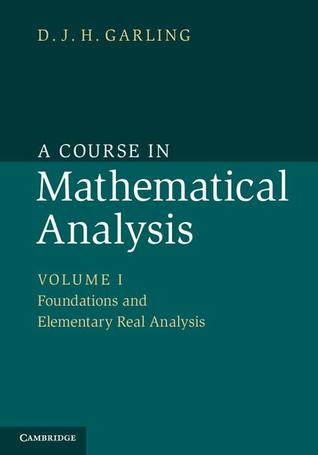 Foundations and Elementary Real Analysis  by  D.J.H. Garling