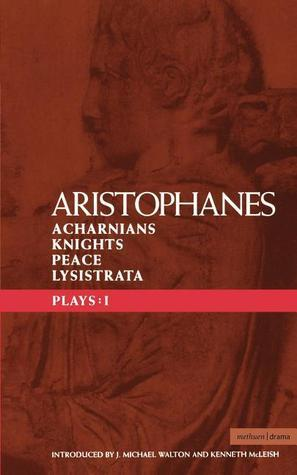Plays 1: Acharnians/Knights/Peace/Lysistrata  by  Aristophanes