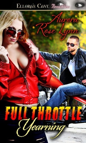 Full Throttle Yearning Aurora Rose Lynn