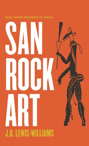 San Rock Art  by  James David Lewis-Williams