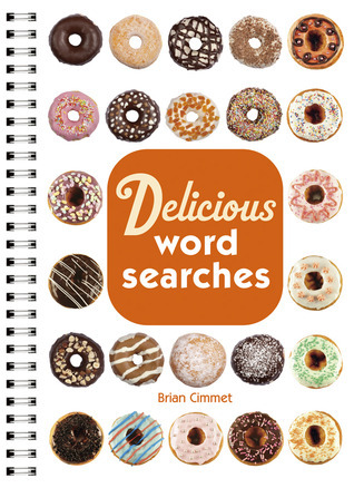 Delicious Word Searches  by  Brian Cimmet