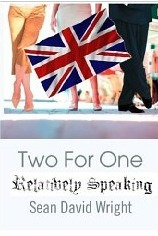 Two for One-Relatively Speaking (The Two for One series)  by  Sean David Wright