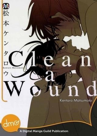 Clean a Wound Kentaro Matsumoto