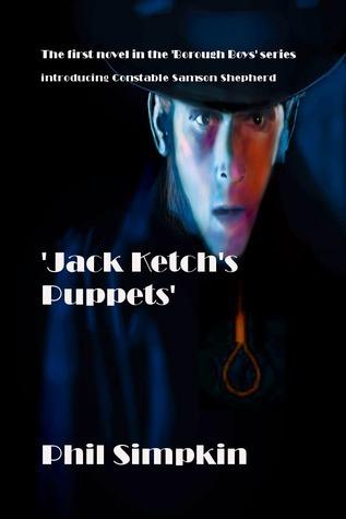 Jack Ketchs Puppets (The Borough Boys #1) Phil Simpkin