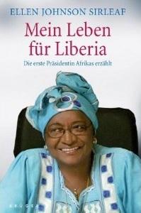 Mein Leben für Liberia: Die erste Präsidentin Afrikas erzählt  by  Ellen Johnson Sirleaf