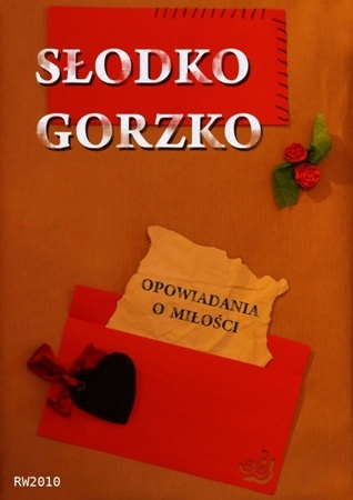Słodko gorzko. Opowiadania o miłości Andrzej Paczkowski