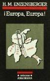 Europa, Europa! Comentarios en torno a siete países, con un epílogo del año 2006  by  Hans Magnus Enzensberger