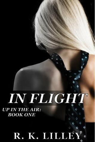 In Flight (Up In The Air, #1)  by  R.K. Lilley