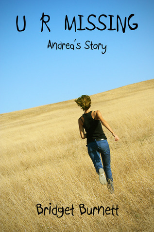 U R MISSING - Andreas Story  by  Bridget Burnett