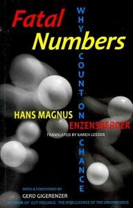Fatal Numbers: Why Count on Chance  by  Hans Magnus Enzensberger
