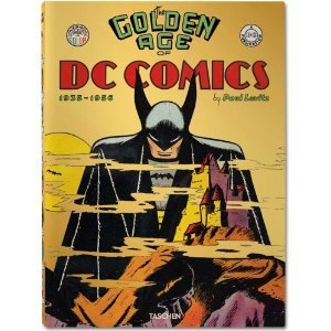 The Golden Age of DC Comics: 1935 - 1956  by  Paul Levitz