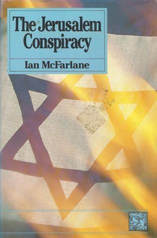 The Jerusalem Conspiracy Ian McFarlane