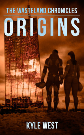 Origins (The Wasteland Chronicles, #2)  by  Kyle West