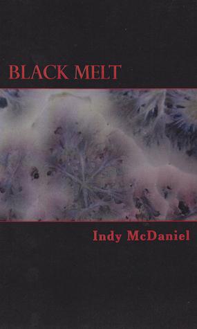 Black Melt  by  Indy McDaniel