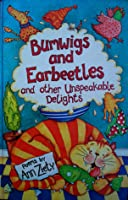 BUMWIGS AND EARBEETLES Anne Ziety
