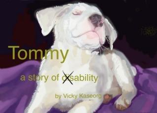 Tommy: A Story of Ability  by  Vicky Kaseorg