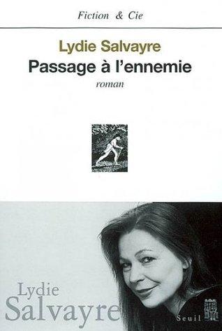 Passage à lennemie  by  Lydie Salvayre