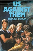 Us Against Them Michael French