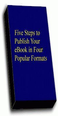 Five Steps To Publish Your eBook in Four Popular Formats Russell Sherrard
