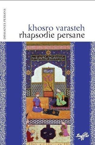 Rhapsodie persane Khosro Varasteh