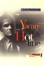 Yacaré / Hot Line  by  Luis Sepúlveda
