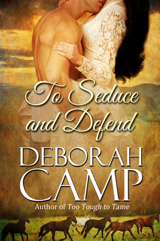 To Seduce and Defend Deborah Camp