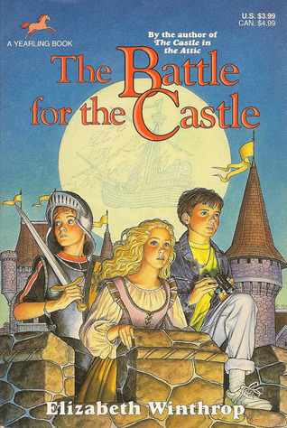 The Battle For The Castle (The Castle in the Attic, #2)  by  Elizabeth Winthrop