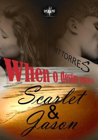 Scarlet & Jason : When the destiny separates us ( Scarlet & Jason,#2)  by  Pet Torres