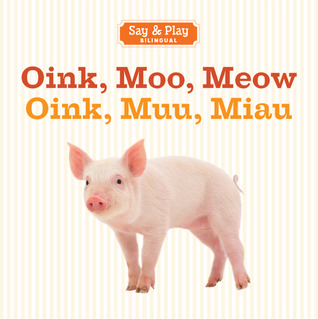 Oink, Muu, Miau Sterling Publishing