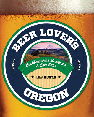 Beer Lovers Oregon  by  Logan Thompson