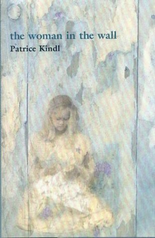 The Woman in the Wall Patrice Kindl