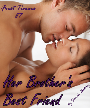 Her Brothers Best Friend (Flowering, #0.5)  by  Sarah Daltry