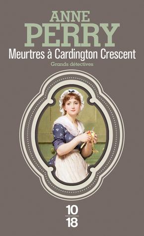 Meurtres à Cardington Crescent (Charlotte et Thomas Pitt, #8) Anne Perry