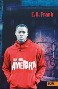 Ich bin Amerika  by  E.R. Frank