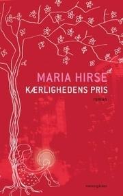Kærlighedens pris Maria Hirse
