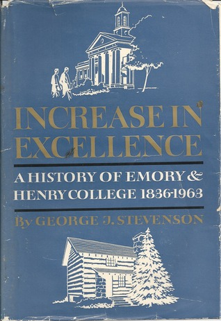Increase in Excellence: A History of Emory & Henry College George J. Stevenson