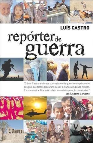 Repórter de Guerra  by  Luis Castro