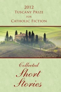 2012 Tuscany Prize for Catholic Fiction - Selected Short Stories Joseph OBrien