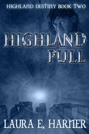Highland Pull (Highland Destiny, #2) Laura Harner