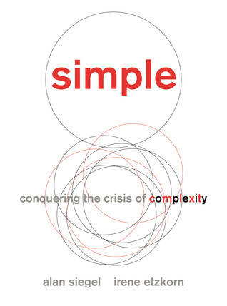 Simple: Conquering the Crisis of Complexity Alan M. Siegel