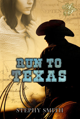 Run To Texas  by  Stephy Smith