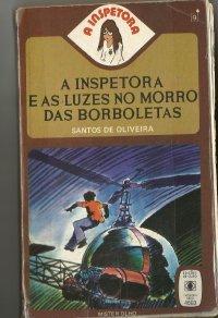 A Inspetora e as luzes no morro das borboletas (A Inspetora #3)  by  Santos de Oliveira