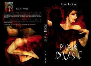 Pixie Dust (Pixie Series) A.A. LaRue