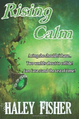 Rising Calm (Rising Calm #1)  by  Haley Fisher