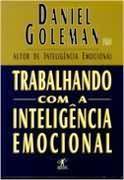 Trabalhando com inteligência emocional  by  Daniel Goleman