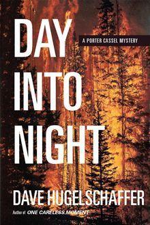 Day into Night (Porter Cassel, #1)  by  Dave Hugelschaffer