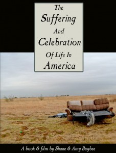 The Suffering and Celebration of Life in America  by  Shane  Bugbee