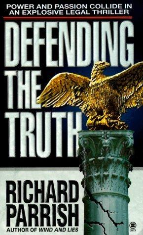 Defending the Truth Richard  Parrish