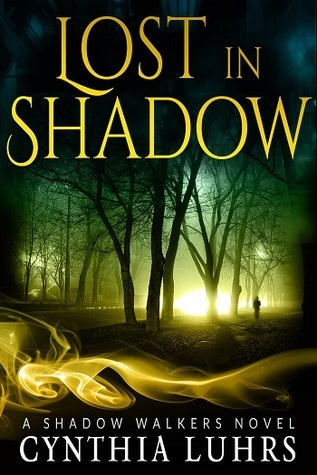 Lost in Shadow (Shadow Walkers, #1)  by  Cynthia Luhrs