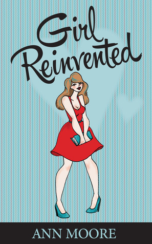 Girl Reinvented  by  Ann   Moore